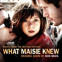 What Maisie Knew — Nick Urata