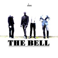 Alone — The Bell