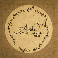 Abide - EP — Josh and Leah Starks