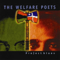 Project Blues — The Welfare Poets