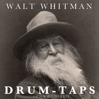 Drum-Taps by Walt Whitman — Bart Wolffe