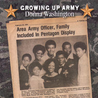 Growing Up Army — Donna Washington