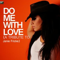 Do Me With Love - A Tribute to Janie Fricke — Ameritz Tribute Standards