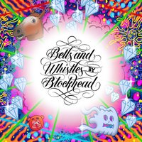 Bells and Whistles — Blockhead