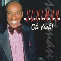 Oh Yeah! — Scatman Crothers