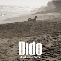 Don't Leave Home — Dido
