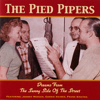 Dreams from the Sunny Side of the Street — The Pied Pipers