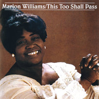 This Too Shall Pass — Marion Williams
