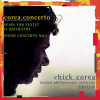 Corea: Spain & Piano Concerto No. 1 — Chick Corea, London Philharmonic Orchestra, Steven Mercurio
