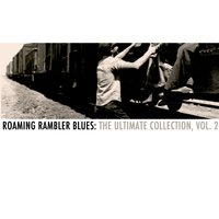 Roaming Rambler Blues: The Ultimate Collection, Vol. 2 — сборник