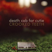 Crooked Teeth — Death Cab for Cutie