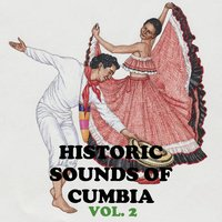 Historical Sounds Of Cumbia, Vol. 2 — сборник
