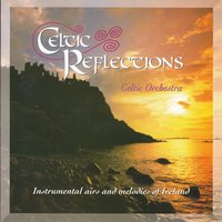 Celtic Reflections — The Celtic Orchestra