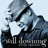 After Tonight — Will Downing