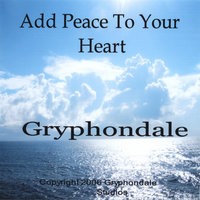 Add Peace To Your Heart — Gryphondale
