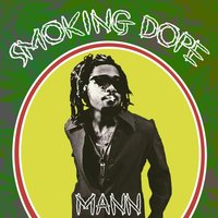 Smoking Dope - Single — Mann