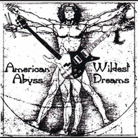 Wildest Dreams — American Abyss