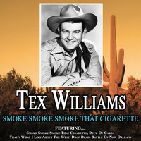 Smoke Smoke Smoke That Cigarette — Tex Williams