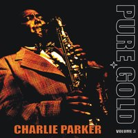 Pure Gold - Charlie Parker, Vol. 3 — сборник