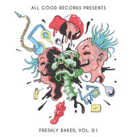 All Good Records: Freshly Baked, Vol. 01 — сборник
