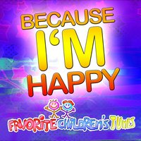 Favorite Children's Tunes - Because I'm Happy — сборник