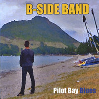 Pilot Bay Blues. — B-Side Band.