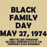 Black Family Day - May 27, 1974 - Minister Louis Farrakhan Representative of the Honorable Elijah Muhammad — Minister Louis Farrakhan