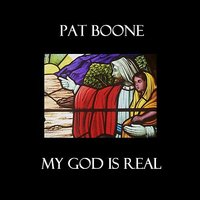 My God is Real — Pat Boone