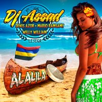 Alalila — Willy William, DJ Assad, Mario Ramsamy, Denis Azor