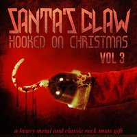 Santa's Claw, Hooked on Christmas - A Heavy Metal and Classic Rock Xmas Gift, Vol. 3 — сборник