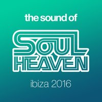 The Sound Of Soul Heaven Ibiza 2016 — сборник
