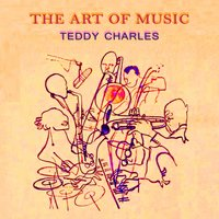 The Art Of Music — Teddy Charles