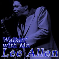 Walkin' with Mr. Lee Allen — Lee Allen