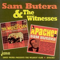 Louis Prima Presents: The Wildest Clan / Apache! — Sam Butera & The Witnesses