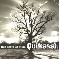This State of Mine — Quiksesh