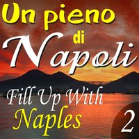 Un pieno di Napoli: Fill Up With Naples, Vol. 2 — сборник