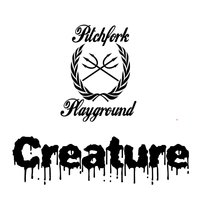 Creature — Pitchfork Playground