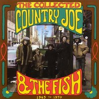 The Collected (1965-1970) — Country Joe & The Fish