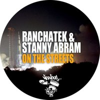 On The Streets — Stanny Abram, Ranchatek