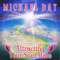 Attracting your Soul Mate — Michael Day