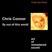 Fly Out of This World — Chris Connor