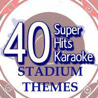 40 Super Hits Karaoke: Stadium Themes — B the Star
