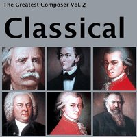 The Greatest Composer Vol. 2, Classical — Герберт фон Караян, Leopold Stokowski, New York Philharmonic Orchestra, The Philadelphia Orchestra, Alfred Scholz