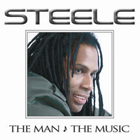 The Man The Music — Steele
