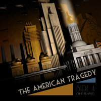 Side A (The Flame) — The American Tragedy