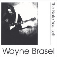The Note You Left — Wayne Brasel