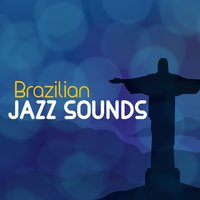 Brazilian Jazz Sounds — Brazilian Jazz
