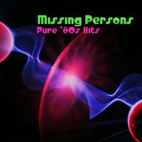 Pure '80s Hits — Missing Persons