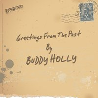 Greetings from the Past — Buddy Holly