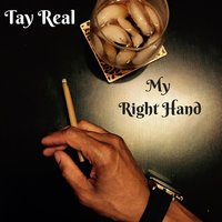 My Right Hand — Tay Real